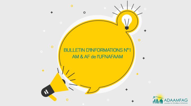 Bulletin d'infos n°1 AM et AF de l'UFNAFAAM
